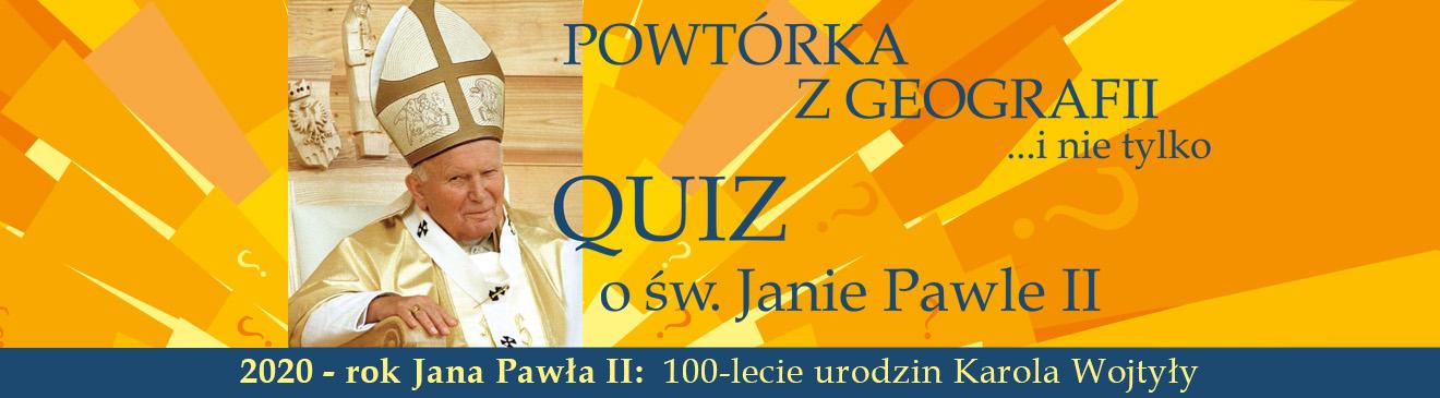 2020 - rok Jana Pawła II (100-lecie urodzin Karola Wojtyły)